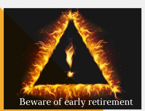 Beware of early retirement